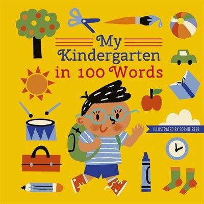 My Kindergarten In 100 Words by Words&pictures