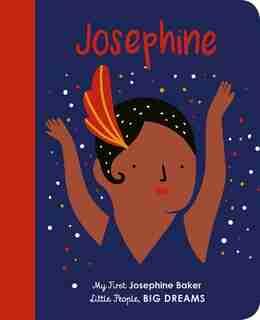 Josephine Baker: My First Josephine Baker by Maria Isabel Sanchez Vegara