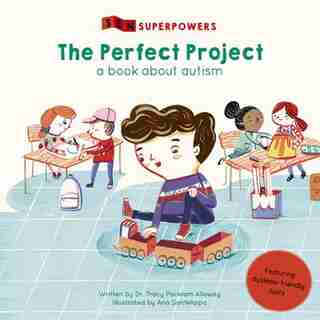 The Perfect Project: A Book About Autism by Tracy Packiam Alloway