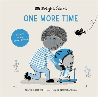 Bright Start - One More Time: A Story About Perseverance by Nancy Loewen