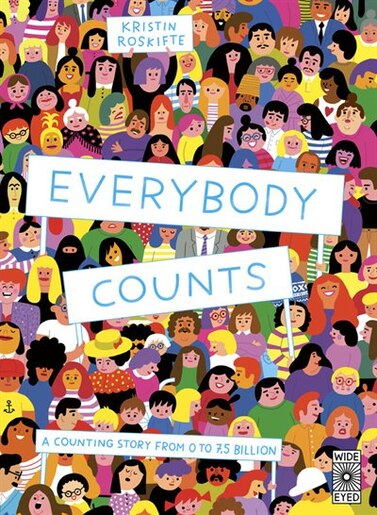 Everybody Counts: A Counting Story From 1 To 7.5 Billion by Kristin Roskifte