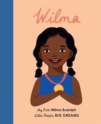 Wilma Rudolph: My First Wilma Rudolph by Maria Isabel Sanchez Vegara