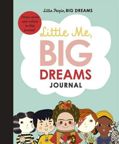 Little Me, Big Dreams Journal: Draw, Write And Color This Journal by Maria Isabel Sanchez Vegara