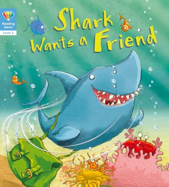 Shark Wants A Friend (level 3) by Qeb Publishing