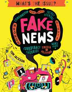 Fake News: Censorship . Hows - Whys . Secret Agendas . Wrongs - Rights . Conspiracy Theories . The Media Vs Po by Tom Jackson