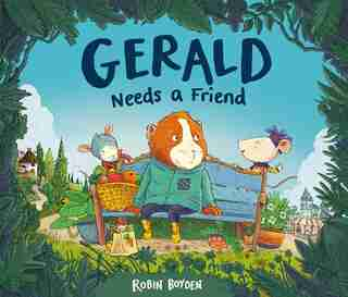 Gerald Needs A Friend by Robin Boyden
