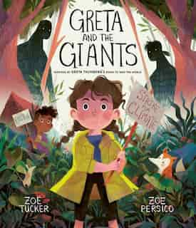 Greta And The Giants: Inspired By Greta Thunberg's Stand To Save The World by Zoë Tucker