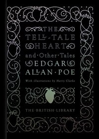 The Tell-tale Heart: And Other Stories