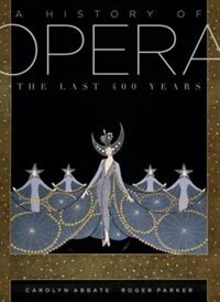 Book A History Of Opera by Carolyn Abbate
