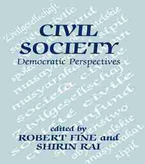 Civil Society: Democratic Perspectives by Robert Fine
