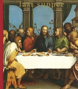 Book Last Supper by Editors Of Phaidon Press