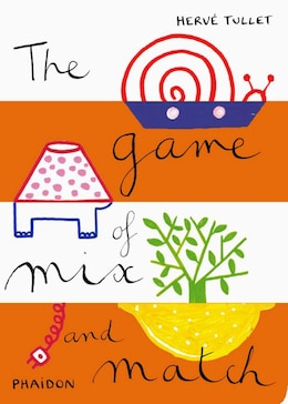 Book The Game Of Mix And Match by Hervé Tullet