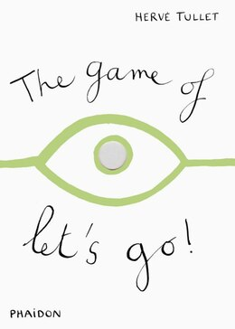 Book The Game Of Let's Go by Hervé Tullet