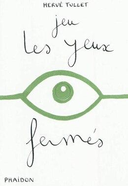 Book Jeu les yeux fermés by Hervé Tullet