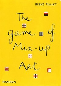Book The Game Of Mix-up Art by Hervé Tullet