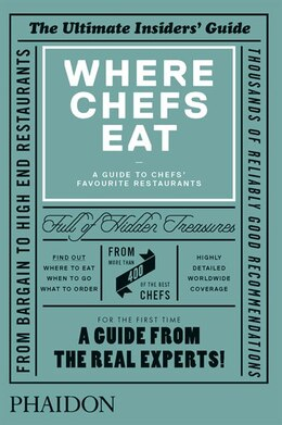 Book Where Chefs Eat: A Guide To Chefs' Favourite Restaurants by Joe Warwick