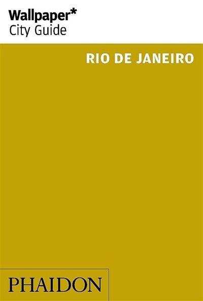Wallpaper* City Guide Rio De Janeiro (2014) by Wallpaper*