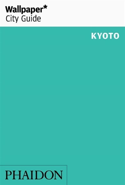 Wallpaper* City Guide Kyoto 2016 by Wallpaper*