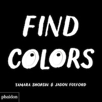 Find Colors: Published In Association With The Whitney Museum Of American Art