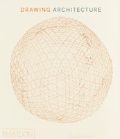 Drawing Architecture: The Finest Architectural Drawings Through The Ages