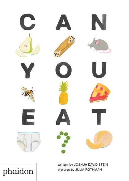 Can You Eat? de Joshua David Stein