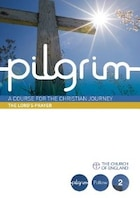 Pilgrim: The Lord's Prayer Follow Stage Book 2