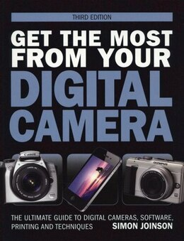 Book Get The Most From Your Digital Camera by Simon Joinson