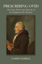 Prescribing Ovid: The Latin Works and Networks of the Enlightened Dr Heerkens
