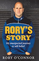 Rory's Story: My Unexpected Journey to Self-Belief