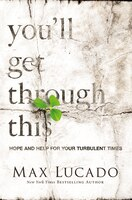 You'll Get Through This: Hope and Help for Your Turbulent Times