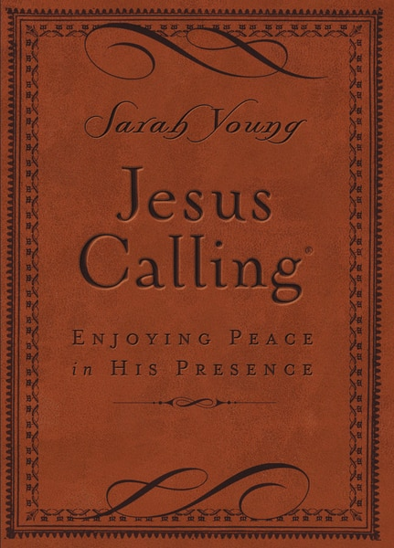 Jesus Calling (brown Leathersoft): Enjoying Peace In His Presence (with Scripture References) by Sarah Young