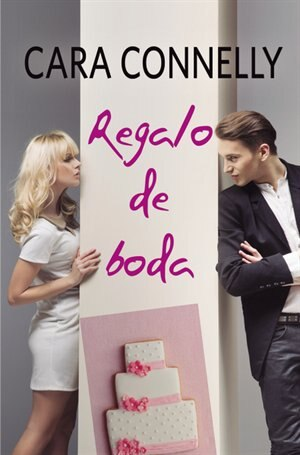 Regalo De Boda by Cara Connelly