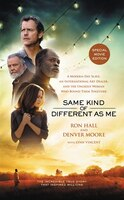 Same Kind of Different As Me Movie Edition: A Modern-Day Slave, an International Art Dealer, and…