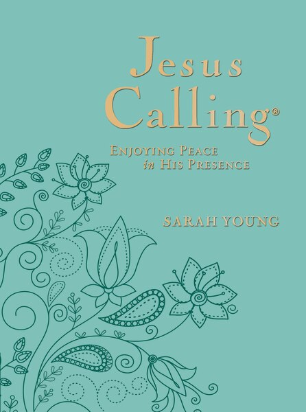 Jesus Calling: Enjoying Peace In His Presence, Large Text Teal Leathersoft, With Full Scriptures by Sarah Young