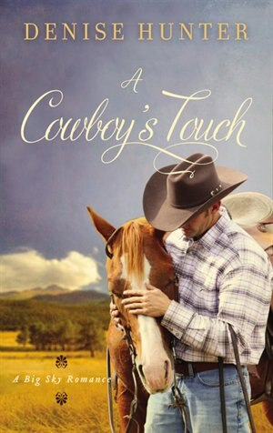 A Cowboy's Touch by Denise Hunter