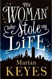 Book The Woman Who Stole My Life by Marian Keyes