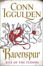 War Of The Roses: Ravenspur: Rise Of The Tudors Book Four