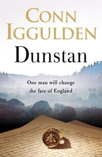 I, Dunstan: Seven Kings And The Birth Of England