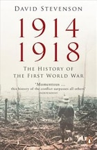1914 - 1918: The History Of The First World War