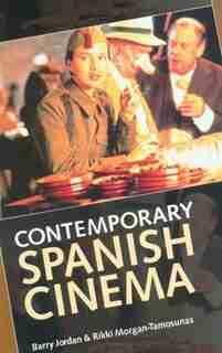 Contemporary Spanish Cinema by Barry Jordan