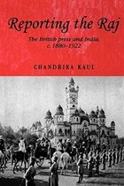Reporting the Raj: The British Press and India, c.1880-1922