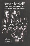 Book Steven Berkoff and the Theatre of Self-Performance by Robert Cross