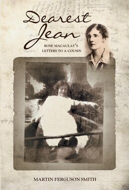 Book Dearest Jean: Rose Macaulays Letters to a Cousin by Martin Ferguson Smith