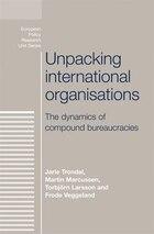 Unpacking international organisations: The dynamics of compound bureaucracies