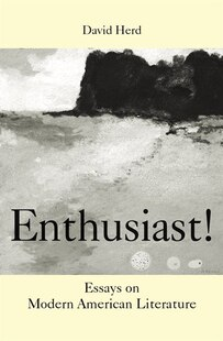 Enthusiast!: Essays on Modern American Literature