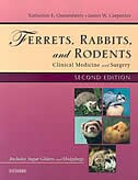 Book Ferrets, Rabbits and Rodents: Clinical Medicine and Surgery by Katherine Quesenberry