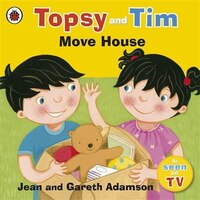 Topsy And Tim Move House