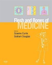 The Flesh and Bones of Medicine