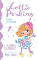 Lottie Perkins: Pop Singer (lottie Perkins, #3)