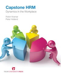Capstone Hrm: Dynamics In The Workplace